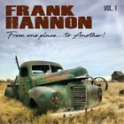 FRANK HANNON From One Place To Another Vol. 1 CD 2018 NEW Tesla Keel Nelson