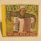 Rockin Sidney Don't Mess With My Tush Mardi Gras Music Cd Sealed
