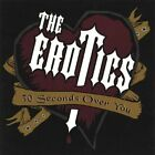 The Erotics-30 Seconds Over You CD NEW