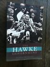 The Hawke Government A Critical Retrospective Bob Hawke Signed by Bob and Author
