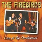 The Firebirds - Live At The Sunhouse [New CD]