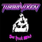 TURBO VIXEN (VANCOUVER) - ONE TRACK MIND NEW CD