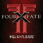 FOUR BY FATE-RELENTLESS CD NEW