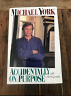 Signed by Michael York ACCIDENTALLY ON PURPOSE Autobiography