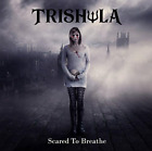 Trishula-Scared To Breathe CD NEW