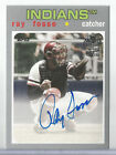 2018 Topps Archives Ray Fosse Silver Fan Favorites Auto Autograph INDIANS #88 99