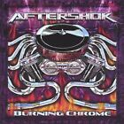 Burning Chrome - Aftershok (CD New)