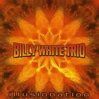 Billy White, Billy White Trio - Illusionation [New CD]