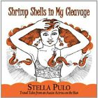 Stella Pulo - Shrimp Shells in My Cleavage [New CD]