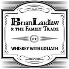 Brian Laidlaw & the Family Trade - Whiskey with Goliath [New CD] Duplicated CD