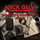 Nick Guy Private Eye: The Bad Things-Good People - Nick Guy Private Eye (CD New)