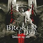Unleash My Soul - Broken Edge (CD New)