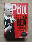 Seeing Red by Graham Poll SIGNED BY THE AUTHOR Hardback 2007