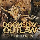 Doomsday Outlaw-Hard Times CD NEW