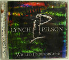 Wicked Underground, Lynch/Pilson CD Spitfire RARE OOP,Rock 12 Tracks,2003