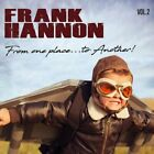 FRANK HANNON From One Place To Another Vol. 2 CD 2018 NEW Tesla Randy Hansen