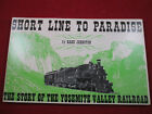 Trains Railroads Short Line to Paradise Yosemite Valley RR by Hank Johnston 1962