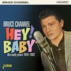 Bruce Channel - Hey! Baby: The Early Years 1959-1962 [New CD] UK - Import