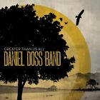 Greater Than Us All - Daniel Band Doss (CD New)