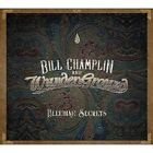BILL CHAMPLIN and WUNDERGROUND Bleeding Secrets CD 2018 NEW Sealed CHICAGO