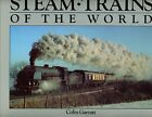Steam Trains Of The World By Colin Garratt