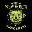 THE NEW ROSES Nothing But Wild Deluxe Edition CD+2 BONUS 2019 NEW