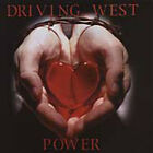 Driving West ‎– Power - NEW CD STILL SEALED
