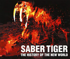 SABER TIGER-HISTORY OF THE NEW WORLD CD NEW