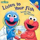 Listen to Your Fish Terrific Tips for Pet Care PicturebackR by Albee Sara