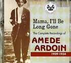 Mama, I'll Be Long Gone : The Complete Recordings Of Amede Ardoin [2 CD] by Ame