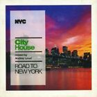 ANDREY LOUD – CITY HOUSE: ROAD TO NEW YORK