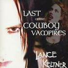 Lance Keltner : Last Of The Cowboy Vampires CD (2001) FREE Shipping, Save £s