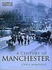 A Century of Manchester SIGNED by AUTHOR by Makepeace Chris