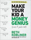 Make Your Kid A Money Genius Even If Youre Not A Parents Guide for Kids 3 t