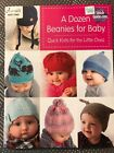 A Dozen Beanies for Baby : Quick Knits for the Little Ones by Annie's