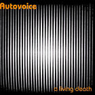 Autovoice – A Living Death  - NEW CD STILL SEALED