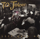T.O. Joker-Life Goes On CD NEW