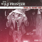 Wild Frontier : I Too Will Tell You What I Know CD (2007) FREE Shipping, Save £s