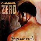 Channel Zero : Stigmatized for life (1993) CD Expertly Refurbished Product