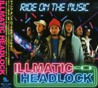 Illmatic Headlock : Ride On The Music CD Highly Rated eBay Seller Great Prices