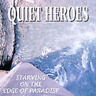 QUIET HEROES - STARVING ON THE EDGE OF PARADISE NEW CD