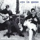 EYE IN QUEUE WAIT AND SEE  NEW CD
