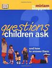 Questions Children Ask and How to Answer Them Paperback Miriam St