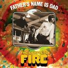 FATHERS NAME IS DAD THE COMPLETE FIRE 8 27 NEW CD