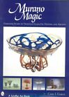 Murano Magic  Complete Guide to Venetian Glass Its History and Artists Har
