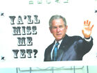 Political decal Vinyl Yall Miss me yet George Bush 3 x 6 license plate decal