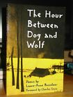 The Hour Between Dog And Wolf Poems by Laure Anne Bosselaar Signed WWI WWII