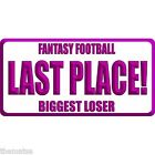 FANTASY FOOTBALL LAST PLACE BIGGEST LOSER MADE IN USA METAL LICENSE PLATE