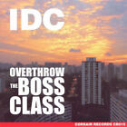 IDC : Overthrow the Boss Class CD (2008) Highly Rated eBay Seller Great Prices