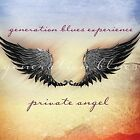 Private Angel - Generation Blues Experience (2014, CD New)